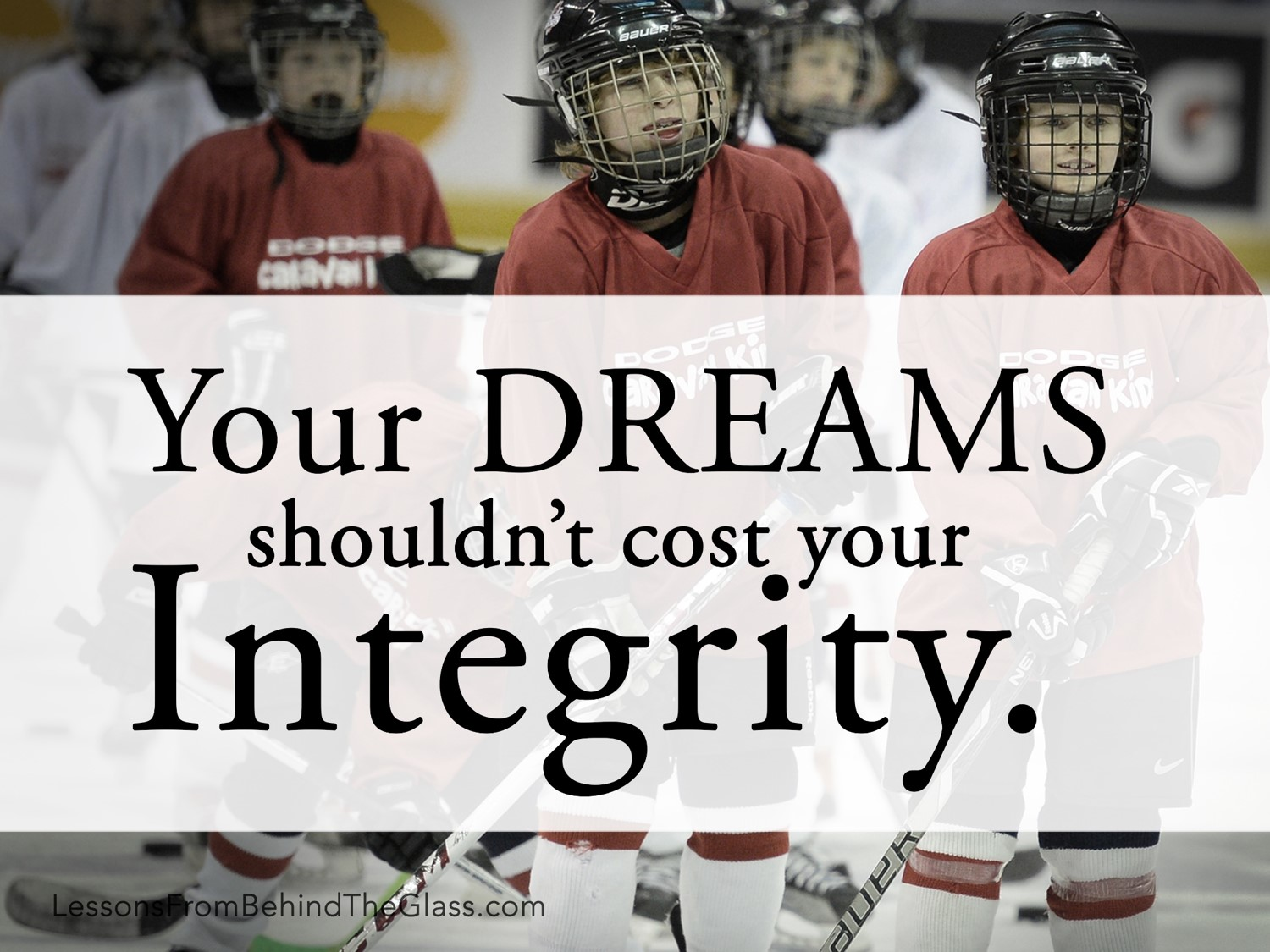 Lesson #9 – Your dreams shouldn't cost your integrity